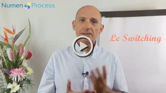 Vidéo de présentation du switching dans la méthode Numen Process